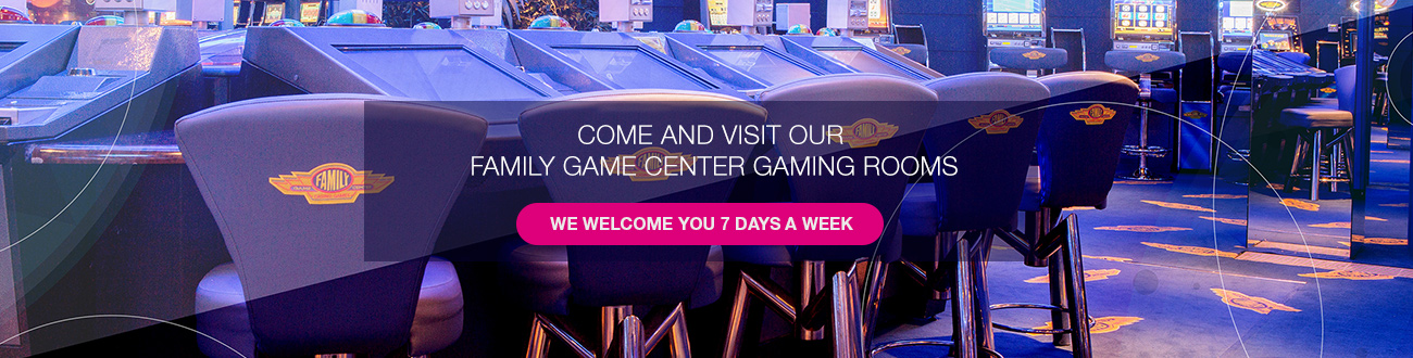 Visit one of our Family Game Online gaming halls, open 7 days a week